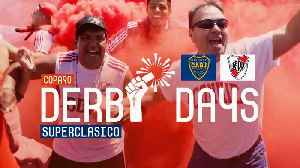 The Biggest Game of All Time | Derby Days Superclásico | Boca Juniors v River Plate [Video]