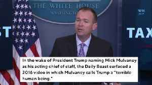 News video: Mick Mulvaney Once Called Trump A 'Terrible Human Being'