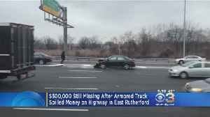 Officials Say $300,000 Still Missing After Armored Truck Spilled Money On Highway In East Rutherford [Video]