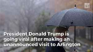 Trump's Unannounced Arlington Visit Is Going Viral for All the Right Reasons [Video]