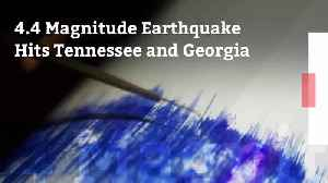 An Earthquake Hit Tennessee And Georgia [Video]