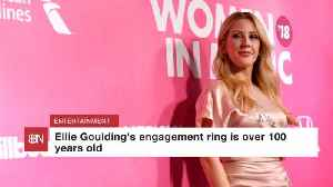Ellie Goulding's Engagement Ring Is Much Older Than She Is [Video]