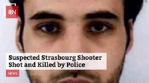 Strasbourg Terrorist is Shot And Killed [Video]