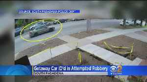 Getaway Car ID'd In Attempted Robbery [Video]