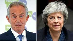 News video: Theresa May accuses Tony Blair of 'undermining' Brexit negotiations