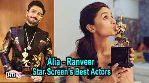 Alia, Rajkumar and Ranveer are Star Screen's Best Actors [Video]