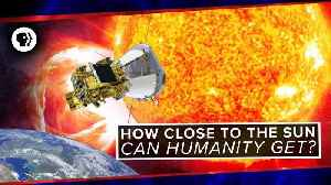 How Close To The Sun Can Humanity Get? [Video]