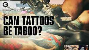 Can Tattoos Be Taboo? [Video]