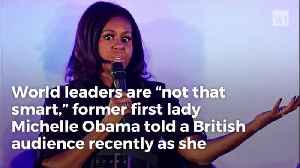 Michelle Obama Says World and Industry Leaders 'Not That Smart' [Video]