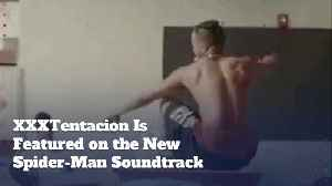 XXX Tentacion On New Spider-Man Soundtrack [Video]