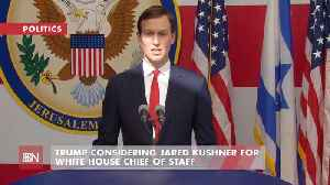 Could Jared Kushner Become The Next White House Chief Of Staff [Video]