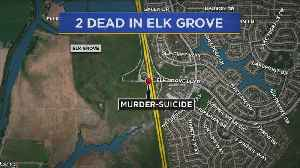 Elk Grove Couple's Death Being Investigated As Murder-Suicide [Video]