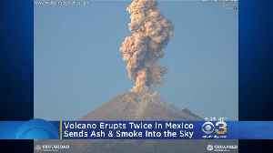 Volcano Erupts Twice In One Weekend In Mexico [Video]