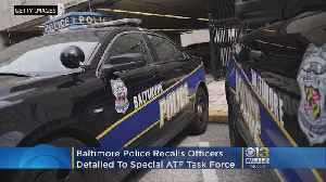 Baltimore Police Recall Officers From ATF Task Force [Video]