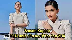 Sonam Kapoor honoured with PETA India's Person Of The Year 2018 [Video]