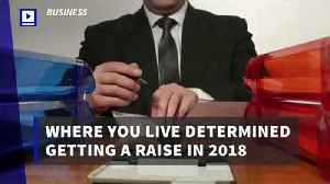 Where You Live Determined Getting a Raise in 2018 [Video]