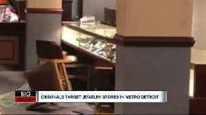 Jewelry smash and grabs now up to 3 in Metro Detroit, maybe more [Video]