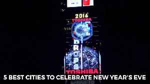 Five Best Cities For New Years Eve [Video]