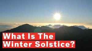 What Is The Winter Solstice? [Video]