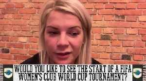 Should There Be A Women's Club World Cup Tournament? [Video]