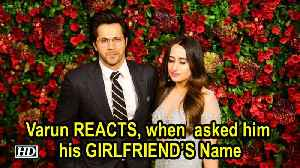 Varun REACTS, when fan asked him his GIRLFRIEND'S Name [Video]