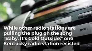 Radio Station Makes A Stand, Broadcasts 'Baby, It's Cold Outside' Marathon [Video]