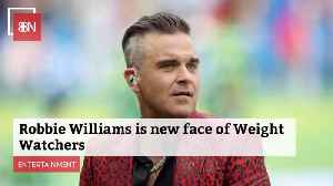 Robbie Williams Is The New Spokesperson For Weight Watchers [Video]