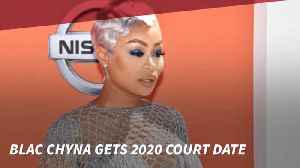 Blac Chyna Gets A Court Date [Video]