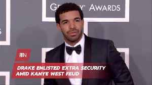 Did Drake Hire Extra Security To Protect Himself From Kanye [Video]