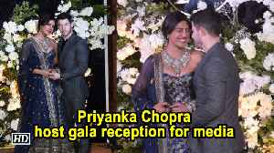 Priyanka Chopra host gala reception for media [Video]