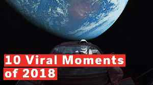 Top 10 Viral Moments Of 2018 [Video]