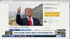 GoFundMe campaign created to fund border wall [Video]