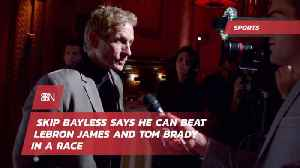 Skip Bayless Claims He Can Beat Lebron James And Tom Brady In A Race [Video]