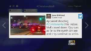 Police Find No Evidence Of Shooting After Reports Of Shots Fired At Christiana Mall. [Video]
