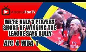We're Only 3 Players Short Of Winning The League says Bully | Arsenal 4 West Brom 1 [Video]