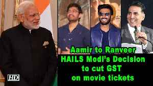 Aamir, Akshay, Ranveer HAILS Modi's Decision to cut GST on movie tickets [Video]