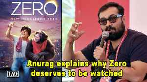 Anurag Kashyap explains why Zero deserves to be watched [Video]