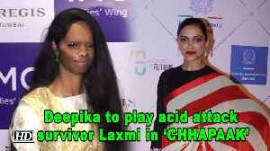 Deepika EXCITED to play acid attack survivor Laxmi in 'CHHAPAAK' [Video]
