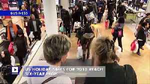 US Holiday Sales for 2018 Reach Six-Year High [Video]