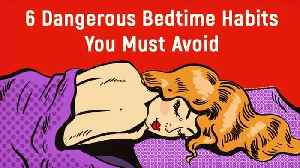 How To Sleep Better By Avoiding These Bedtime Habits [Video]