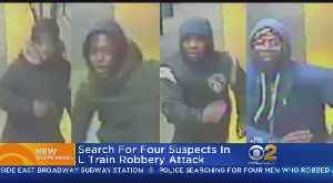 Search On For 4 Suspects In L Train Robbery Attack [Video]
