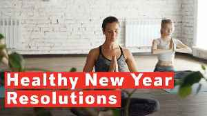Healthy New Year Resolutions [Video]