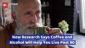 Can Coffee And Alcohol Help You Live Past 90 [Video]