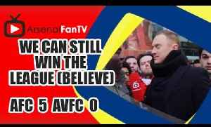 We Can Still Win The League (Believe) -  Arsenal 5 Aston Villa 0 [Video]