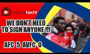 We Don't Need To Sign Anyone !!! - Arsenal 5 Aston Villa 0 [Video]