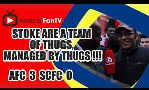 Stoke Are A Team Of Thugs, Managed By Thugs !!! - Arsenal 3 Stoke City 0 [Video]