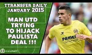 Transfer Daily - Man Utd trying to Hijack Paulista Deal !!! [Video]