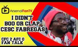 I Didn't Boo Or Clap Cesc Fabregas - Chelsea 2 Arsenal 0 [Video]
