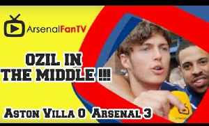 Always Play Ozil In The Middle !!! - Aston Villa 0 Arsenal 3 [Video]