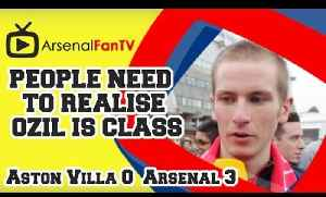 People Need To Realise Ozil Is Class - Aston Villa 0 Arsenal 3 [Video]
